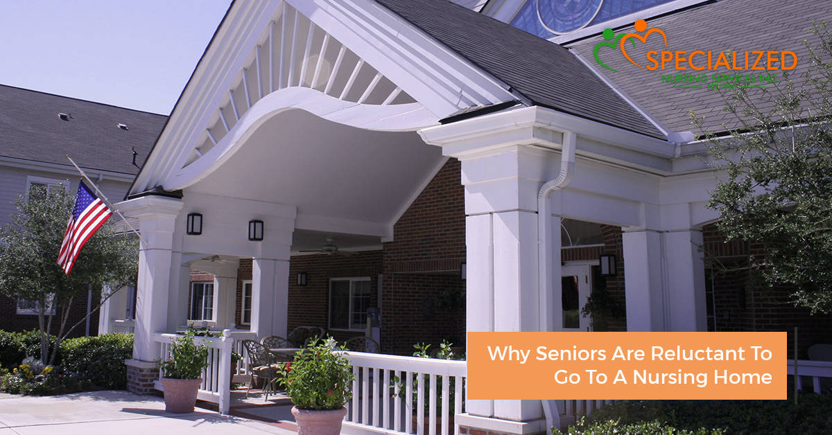 why are seniors reluctant to go to a nursing home