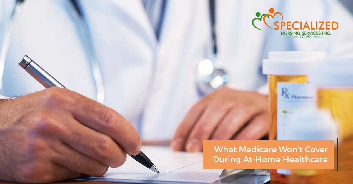 what-medicare-wont-cover- during at home health care